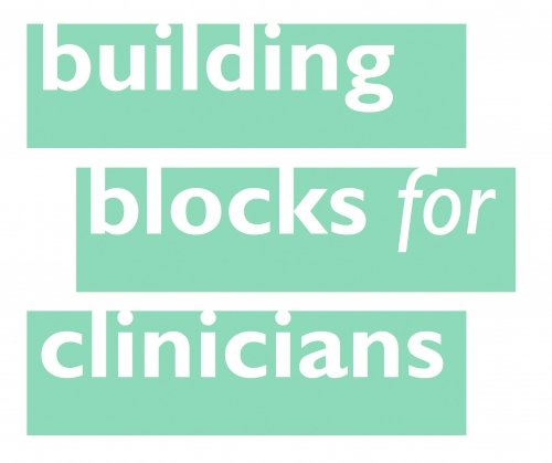 Building Blocks for Clinicians